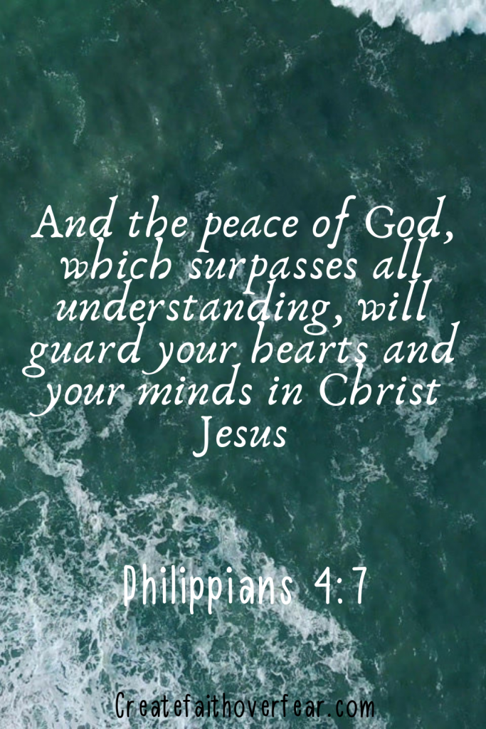"""And the peace of God, which surpasses all understanding, will guard your hearts and your minds in Christ Jesus."""" -Philippians 4:7 ESV"""