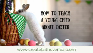 Teach My Child About Easter